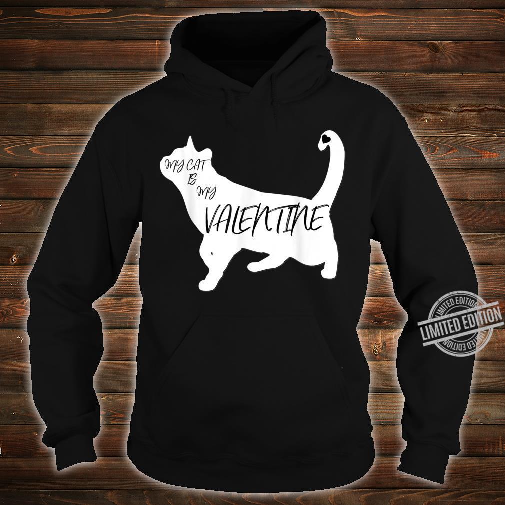 My Cat Is My Valentine Cute Silhouette Shirt hoodie
