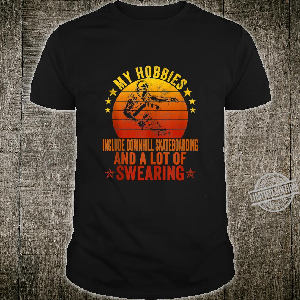 My Hobbies Include Downhill Skateboard And A Lot Of Swearing Shirt