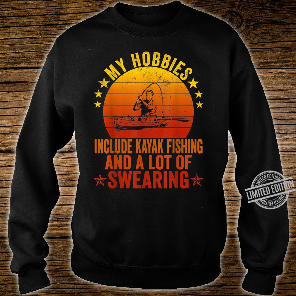 My Hobbies Include Kayak Fishing And A Lot Of Swearing Shirt sweater