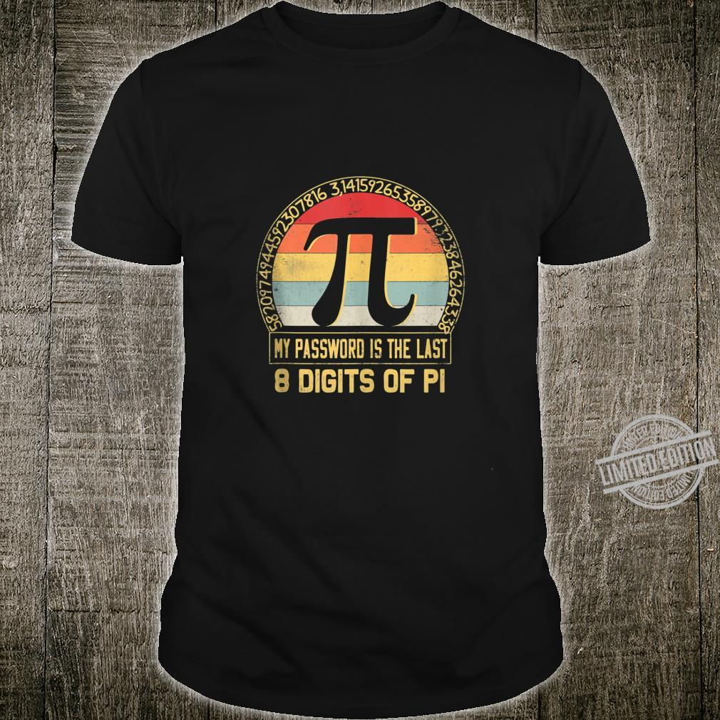 My Password Is The Last 8 Digits Of Pi 3.14 Pi Day Shirt
