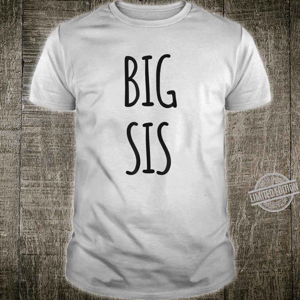 New Big Sister Big Sis New Sibling Family Daughter Top Shirt