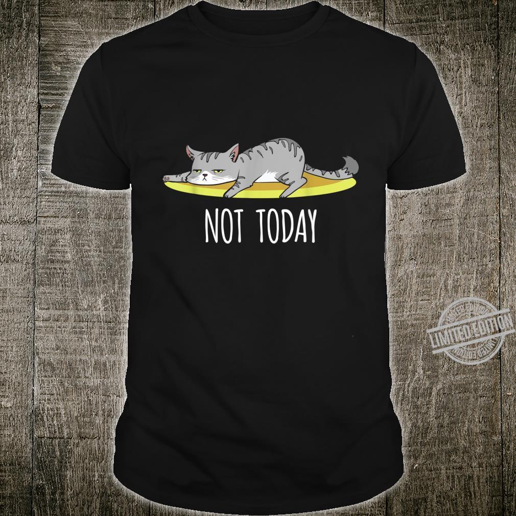 Not Today Sweet Cute Cat Shirt