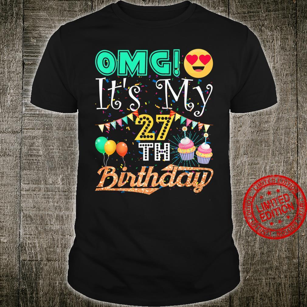 OMG It's My 27th Birthday 27 Years Old Cool Emoji Shirt