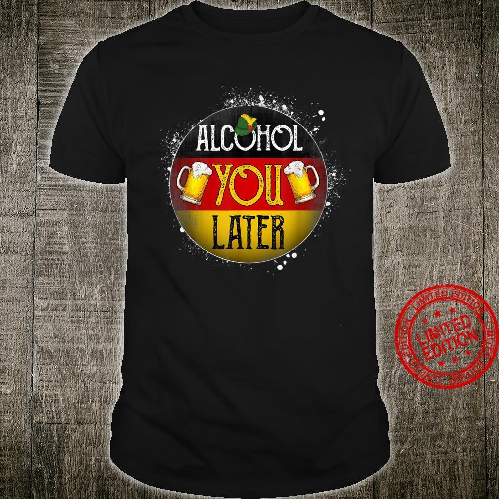 Oktoberfest Alcohol You Later Beer & Shirt