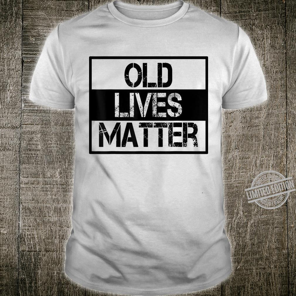 Old Lives Matter 40th 50th 60th 70th Birthday Shirt