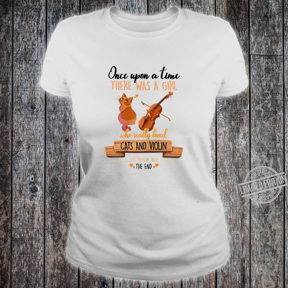 Once Upon A Time There Was A Girl Who Loved Cats And Violin Shirt ladies tee