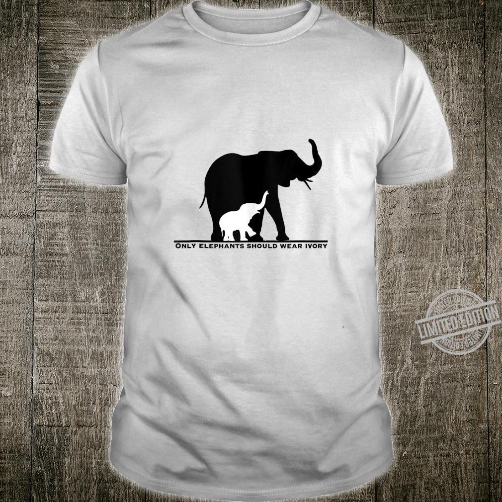 Only Elephants Should Wear Ivory Anti Ivory Poaching Shirt