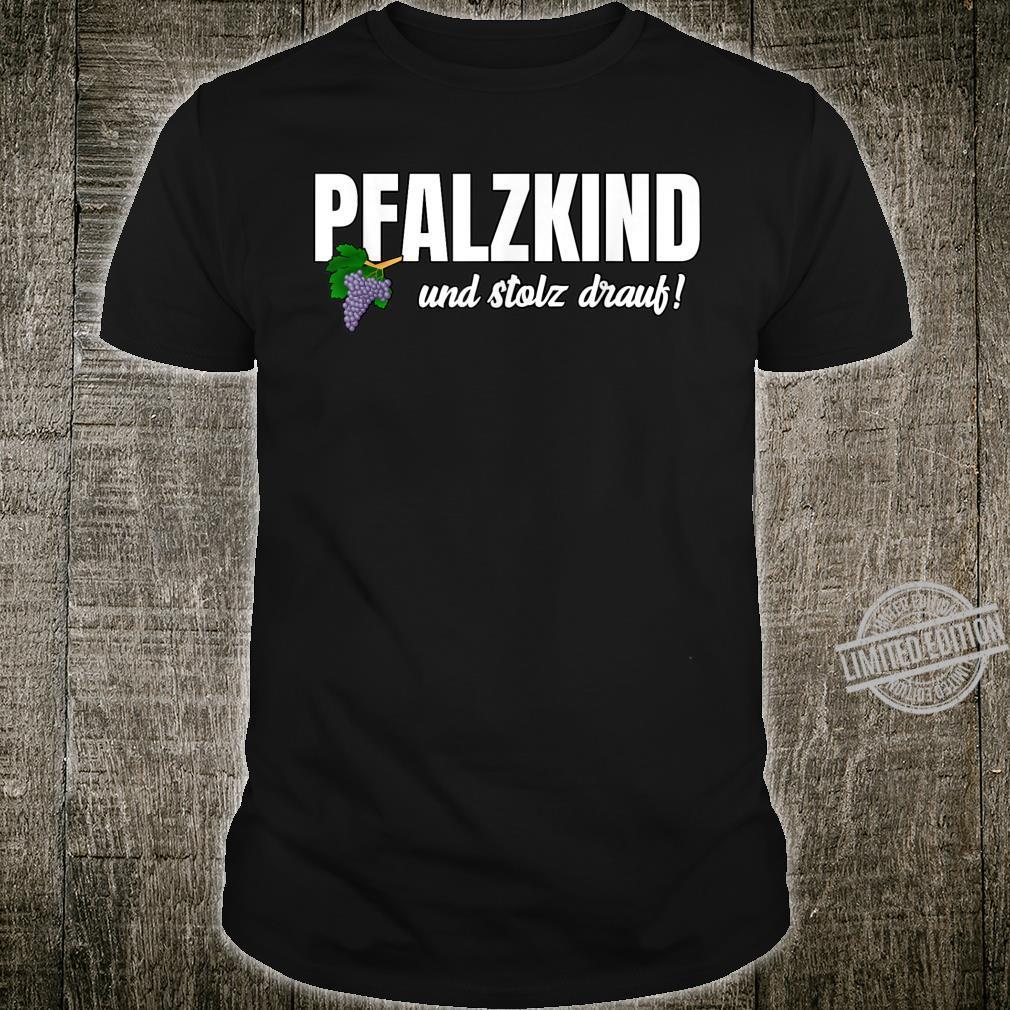 Pfalzkind und stolz drauf Shirt