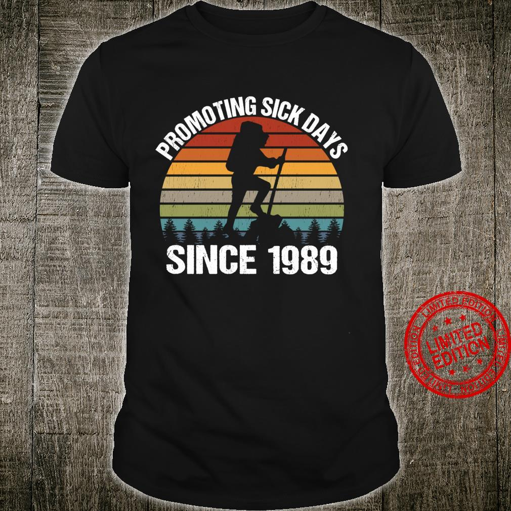 Promoting Sick Days Since 1989 Ourdoor Hiking Birthday Shirt
