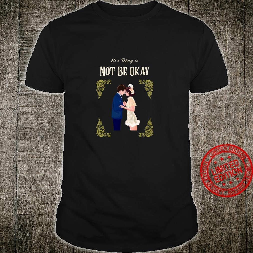 Psycho But Its Okay It's Okay To Not Be Okay Shirt