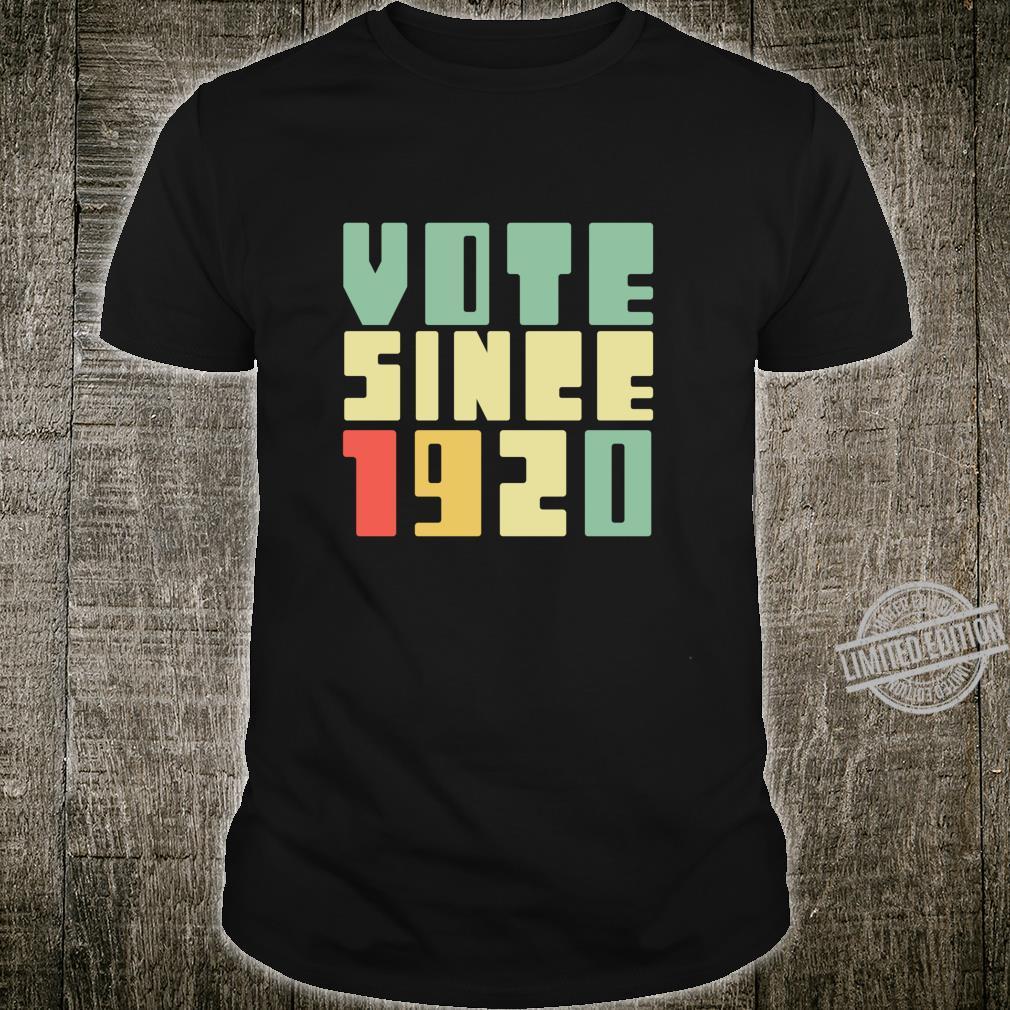 Retro Vote Since 1920 Right To Vote 19th Amendment Shirt