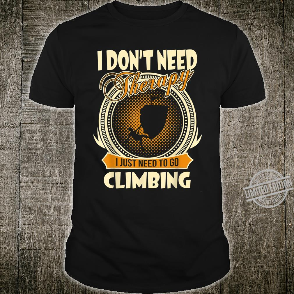 Rock Climber Don't Need Therapy Just Need Climbing Shirt