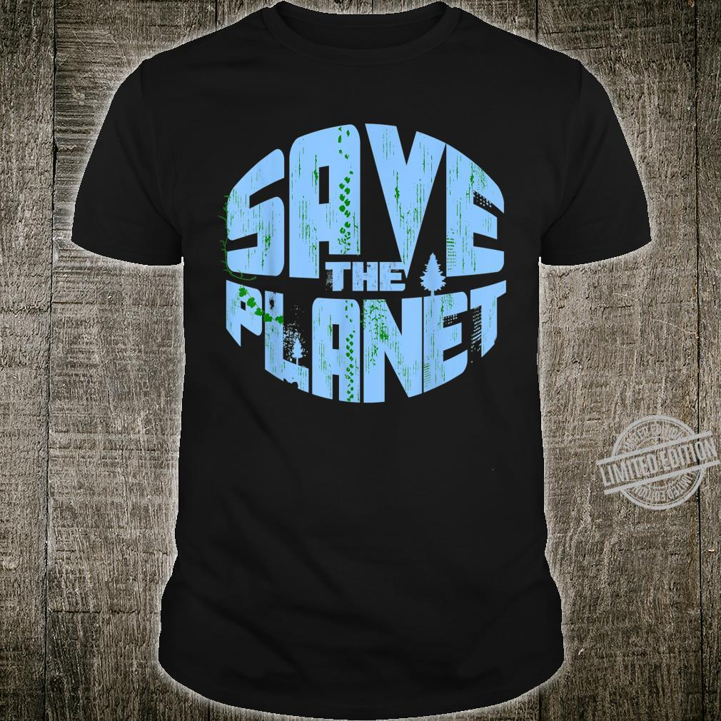 SAVE THE PLANE Cute I Love Mother Earth Shirt