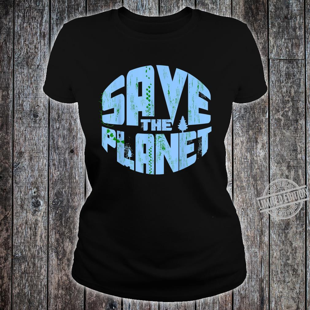 SAVE THE PLANE Cute I Love Mother Earth Shirt ladies tee