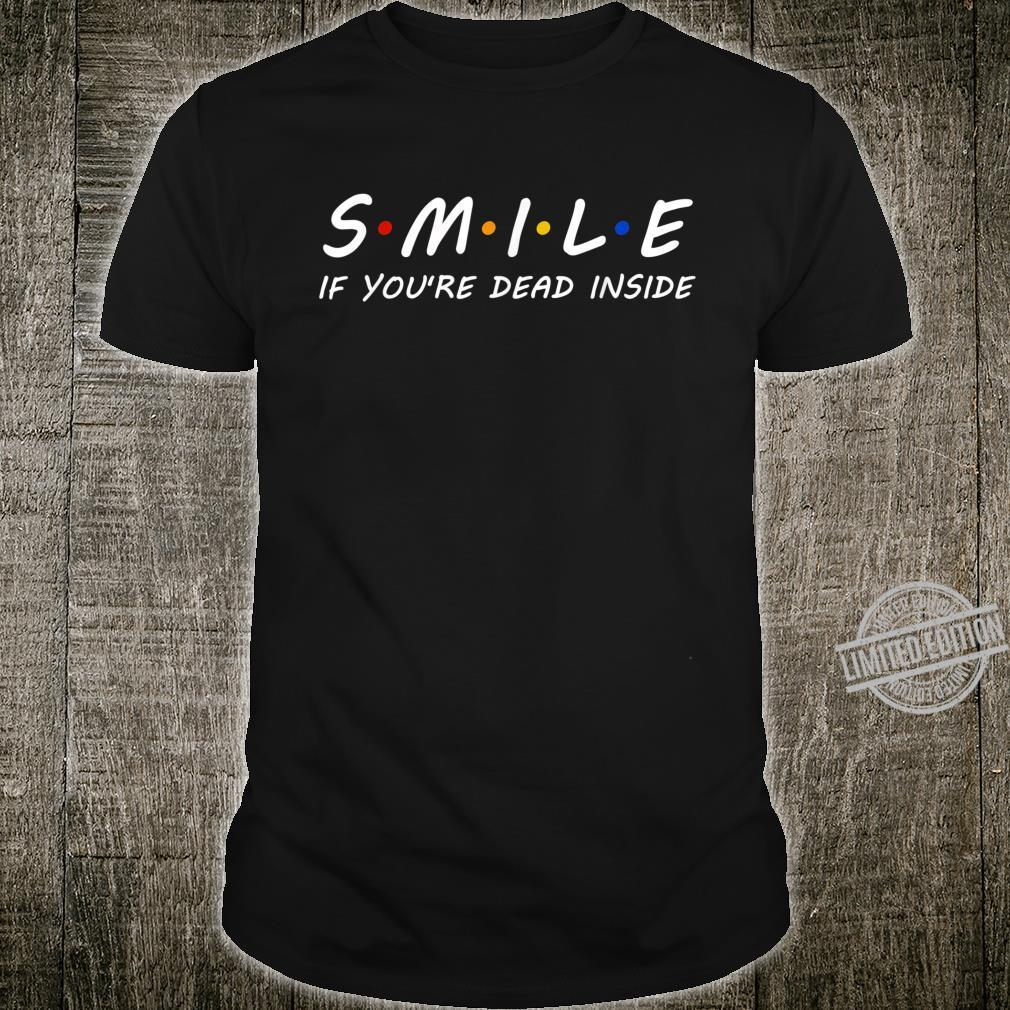 Smile if You're Dead Inside Rainbow Vintage Humor Shirt