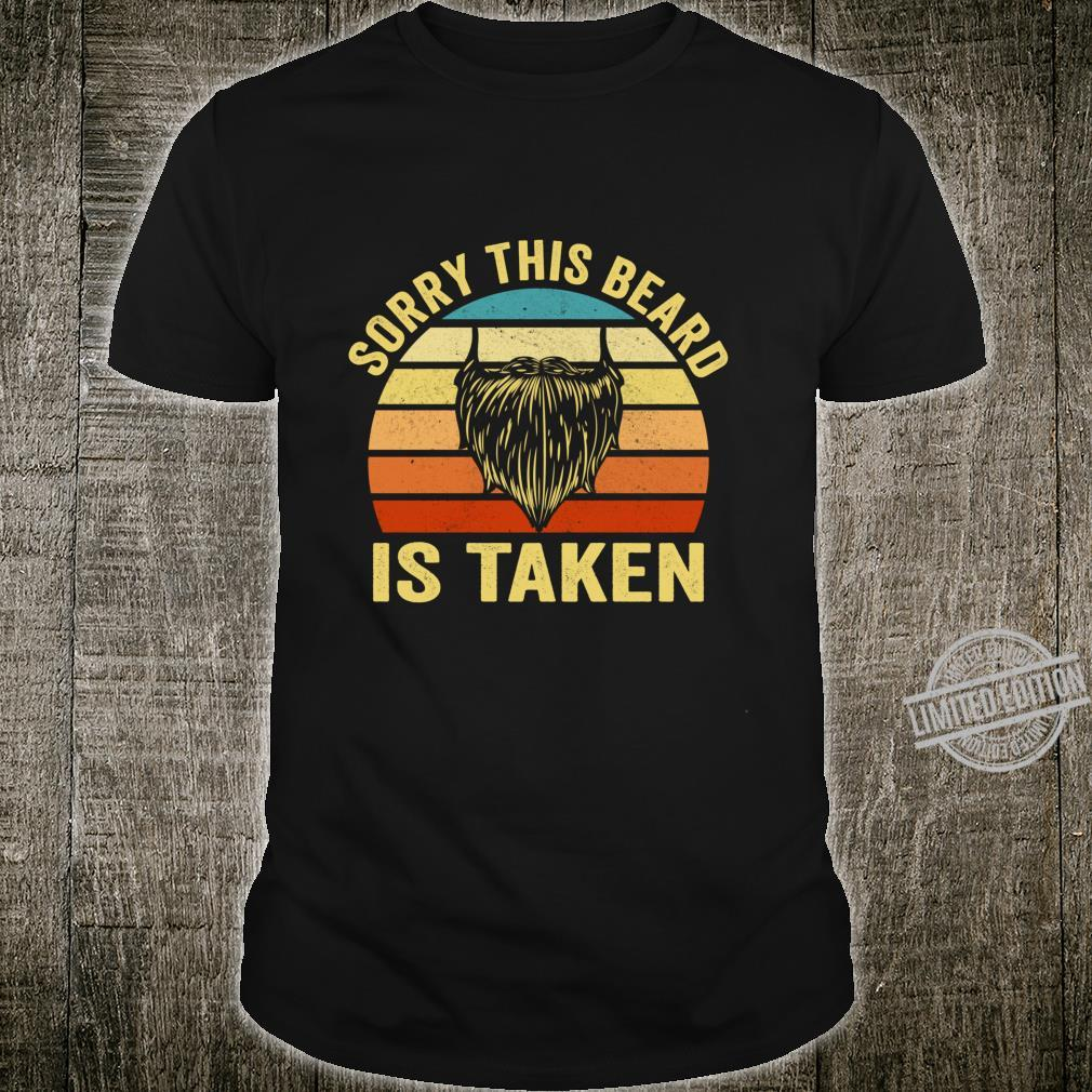 Sorry This Beard is Taken Valentines Day for Him Shirt