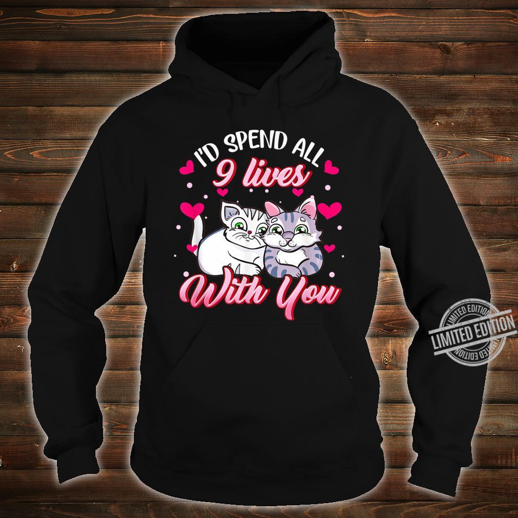 Spend All 9 Lives, Cat, Cute Valentines Day Shirt hoodie
