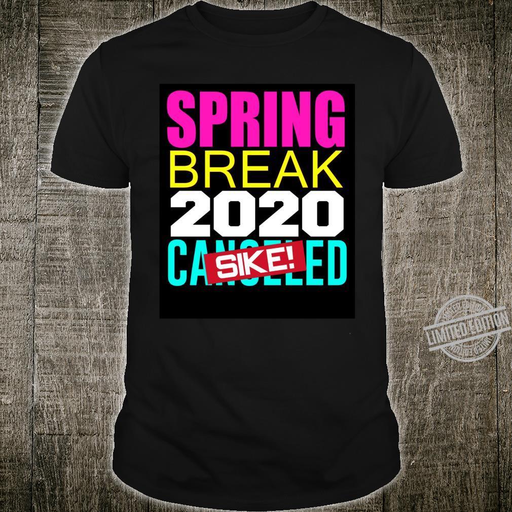 Spring Break 2020 Canceled SIKE Shirt
