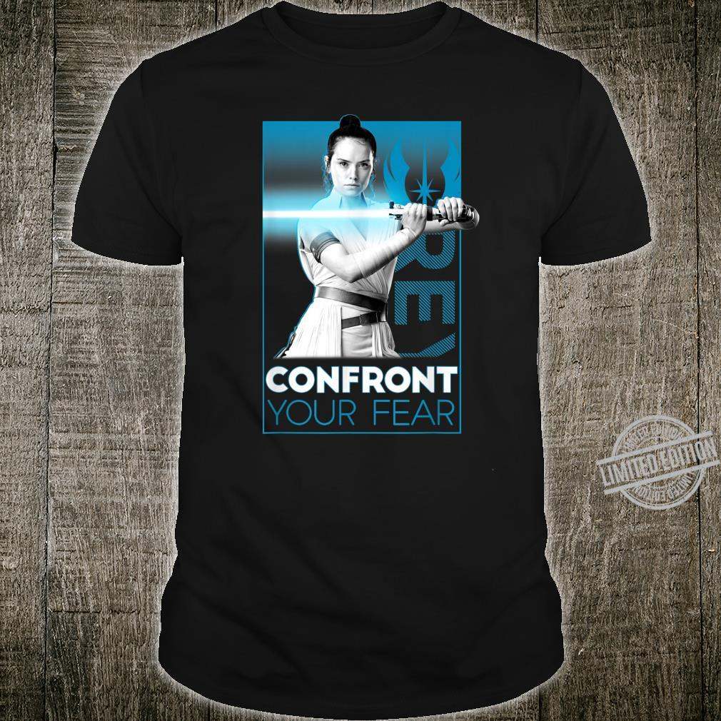 Star Wars The Rise Of Skywalker Rey Confront Your Fears Shirt