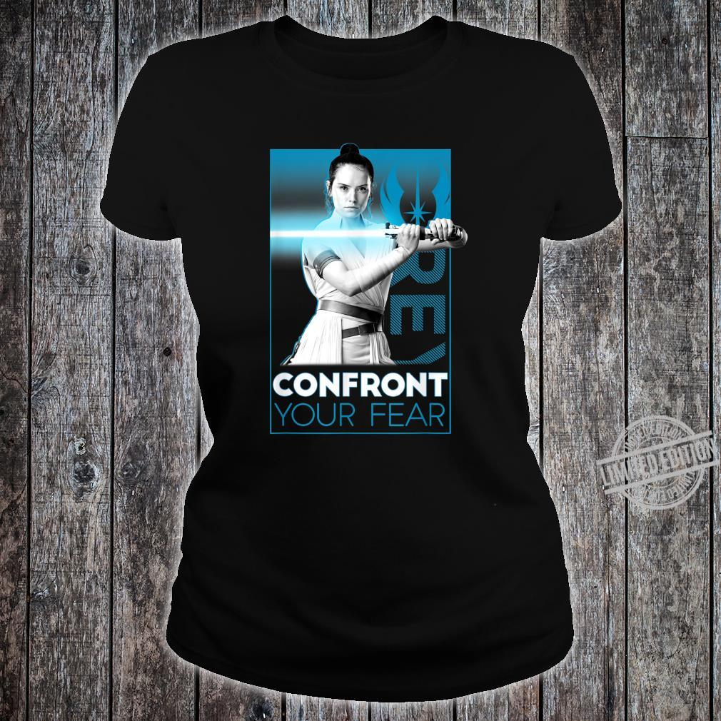 Star Wars The Rise Of Skywalker Rey Confront Your Fears Shirt ladies tee
