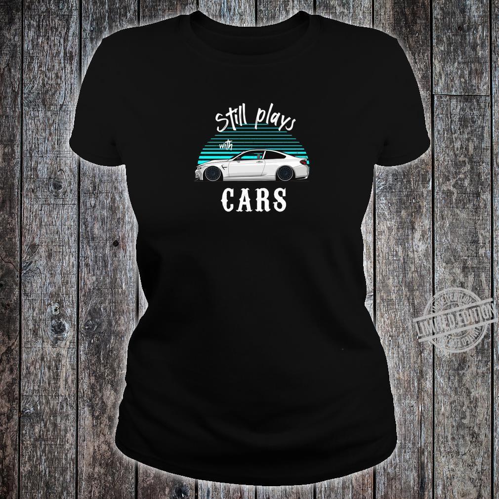 Still plays with cars Retro Vintage Tuning Car Shirt ladies tee