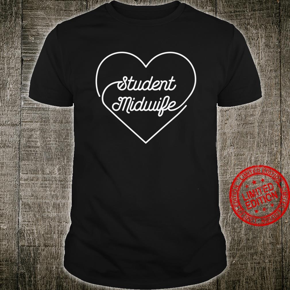 Student Hebamme Herz Weiß Text Liebe Design Geschenk Shirt
