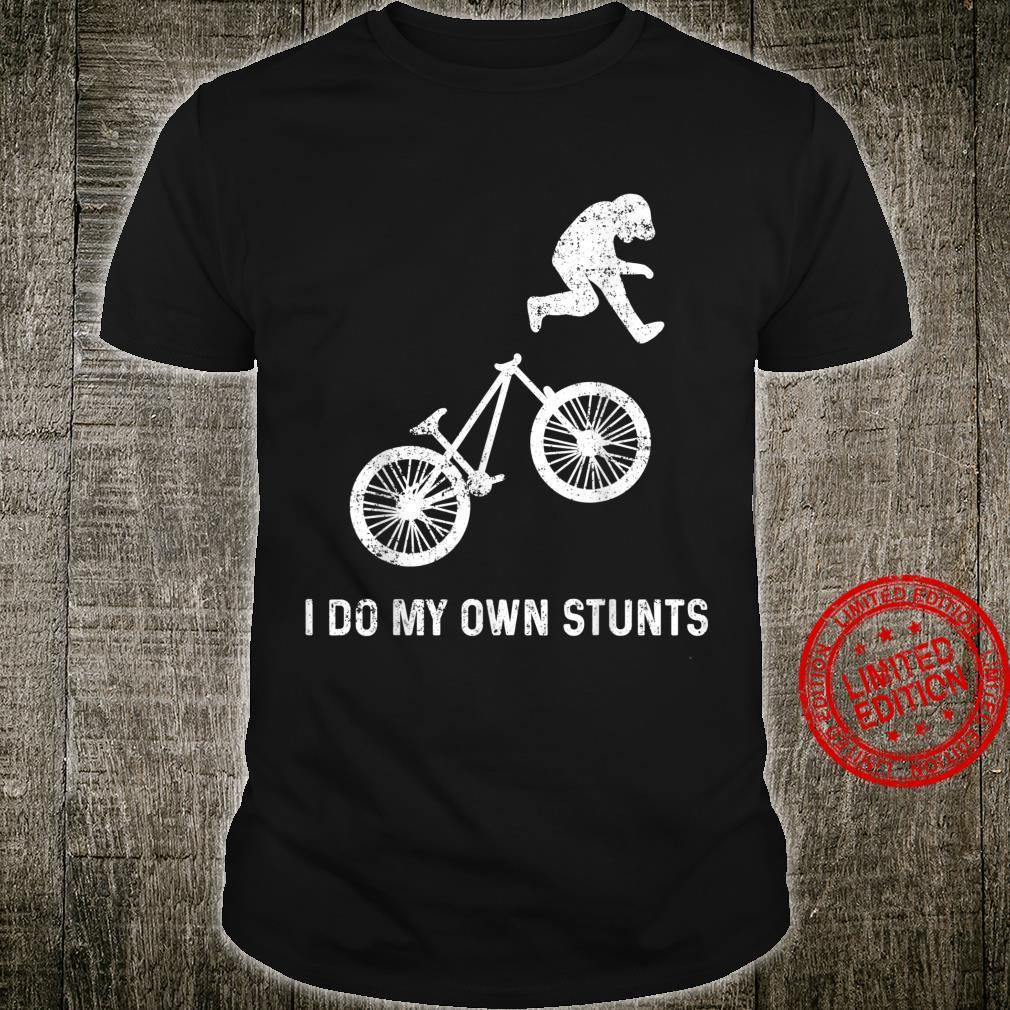 Stunts Humor Radfahren Fallen Hinfallen Verletzen Shirt