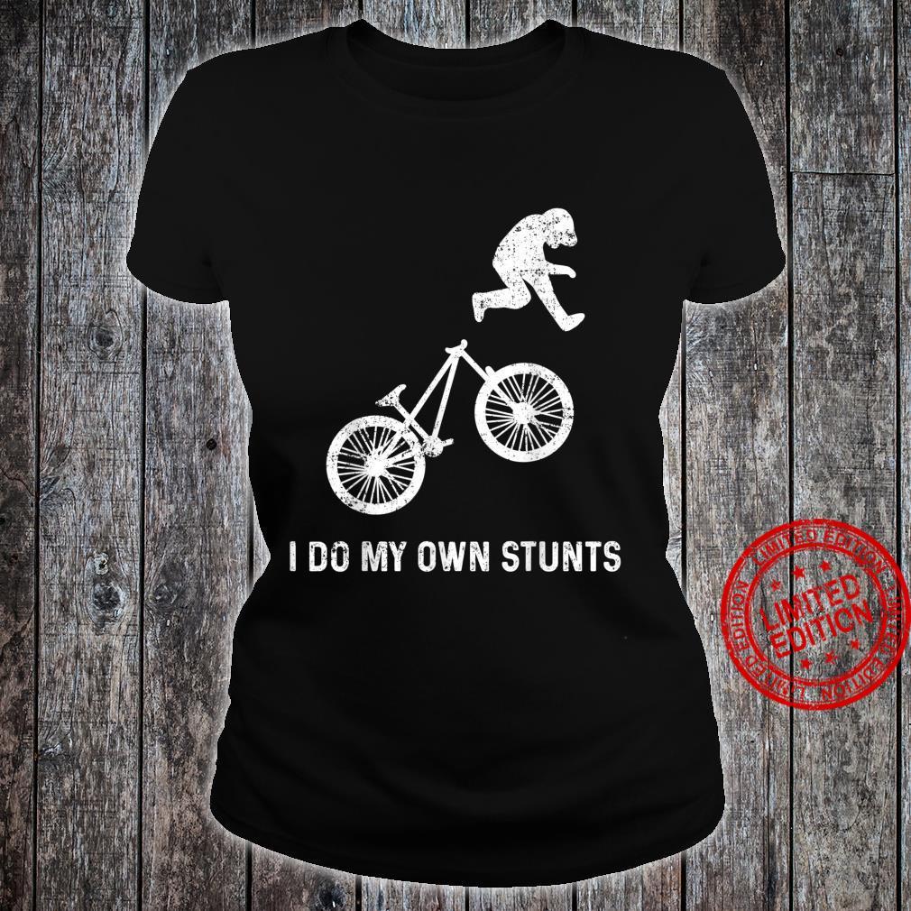 Stunts Humor Radfahren Fallen Hinfallen Verletzen Shirt ladies tee