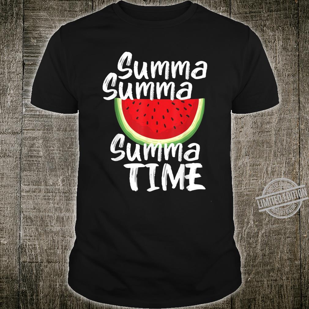 Summa Summa Summa Time Watermelon Fruity Summertime Shirt