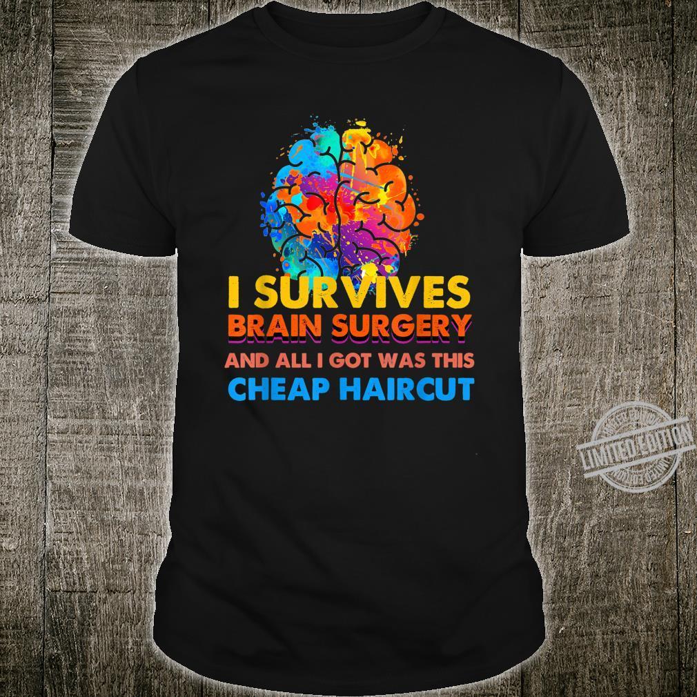 Survived Brain Surgery Got Cheap Haircut Shirt