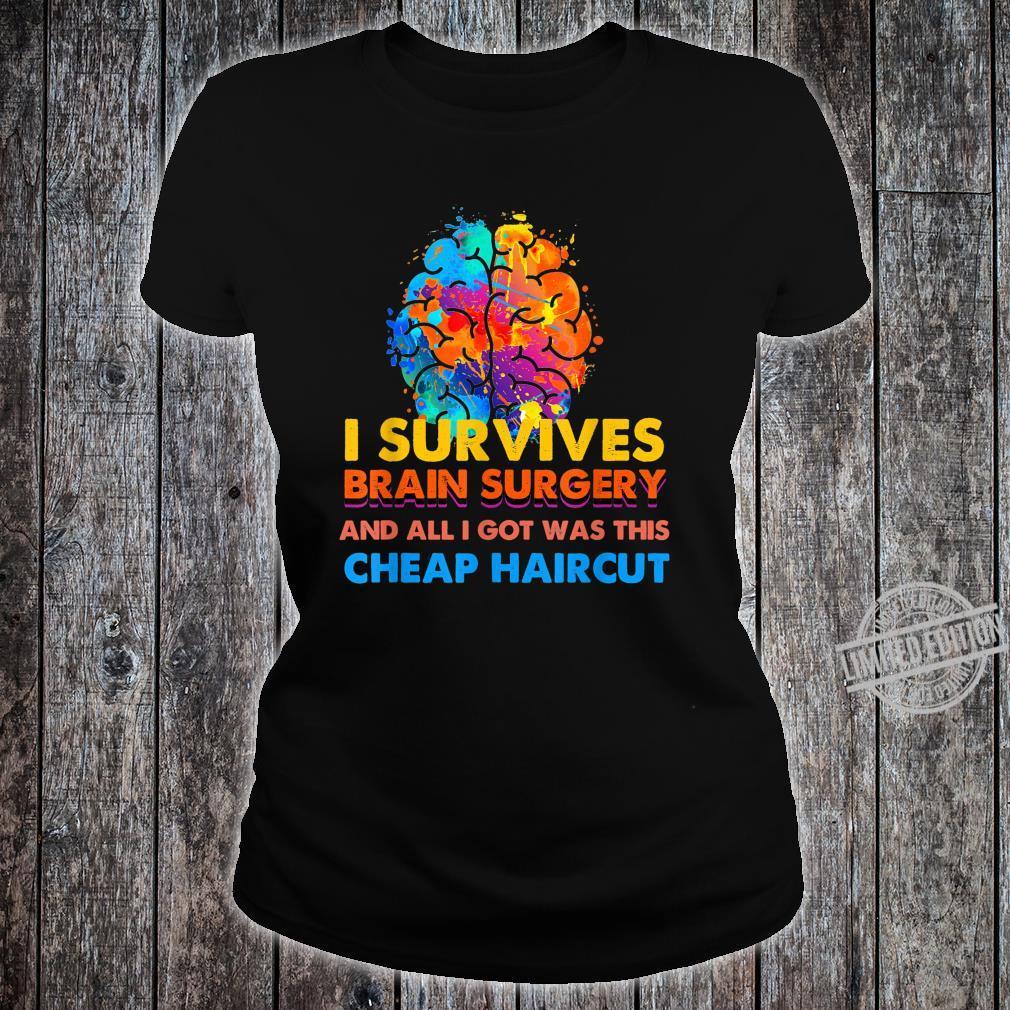 Survived Brain Surgery Got Cheap Haircut Shirt ladies tee