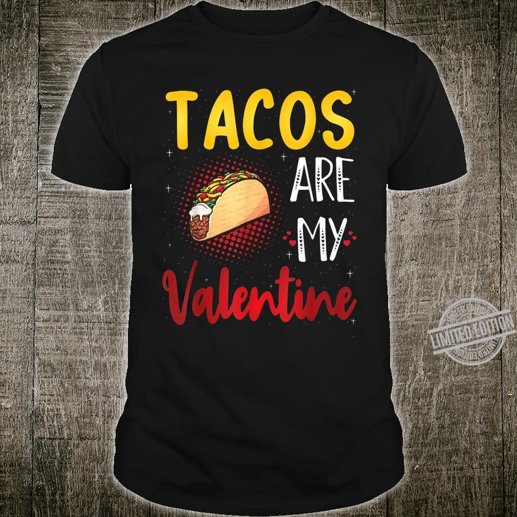 Tacos Are My Valentine Tacos Valentine's Day Shirt