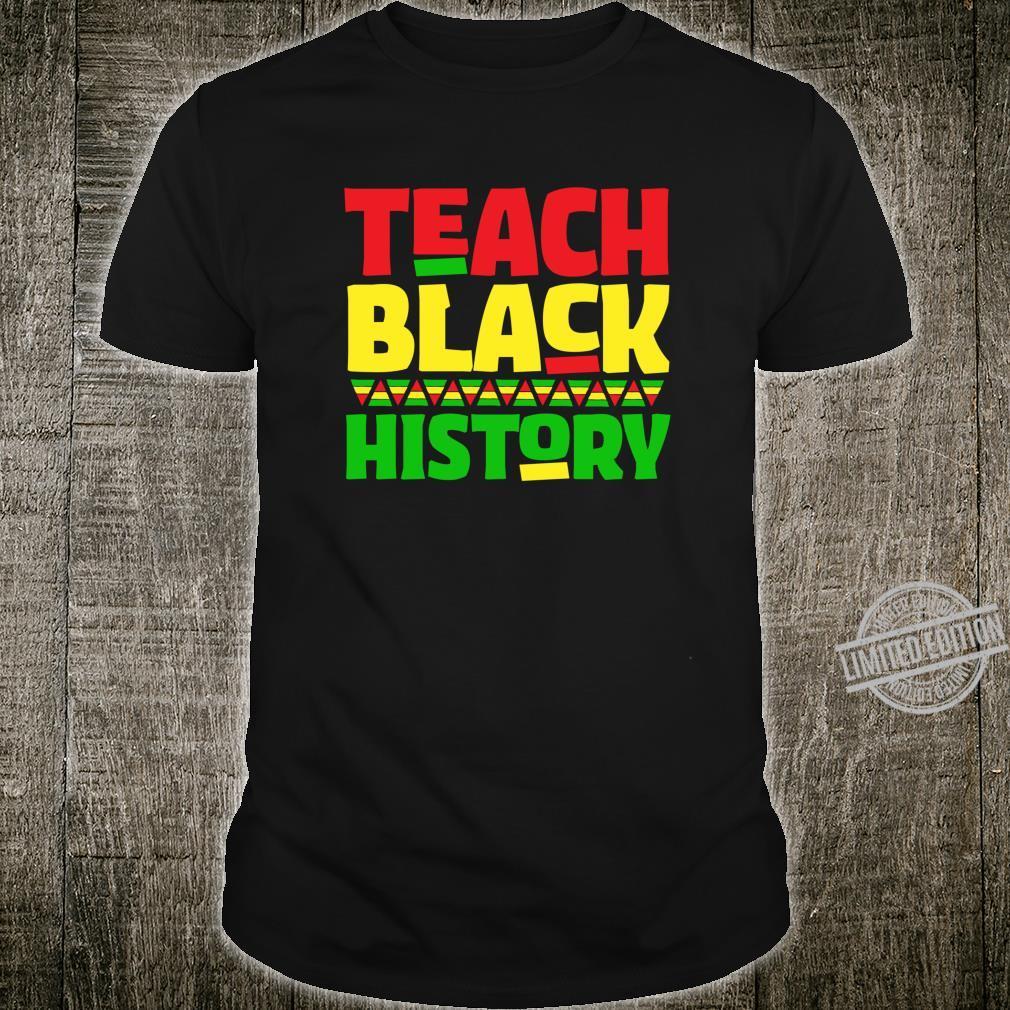 Teach Black History Month AfroAmerican Student Teacher Shirt