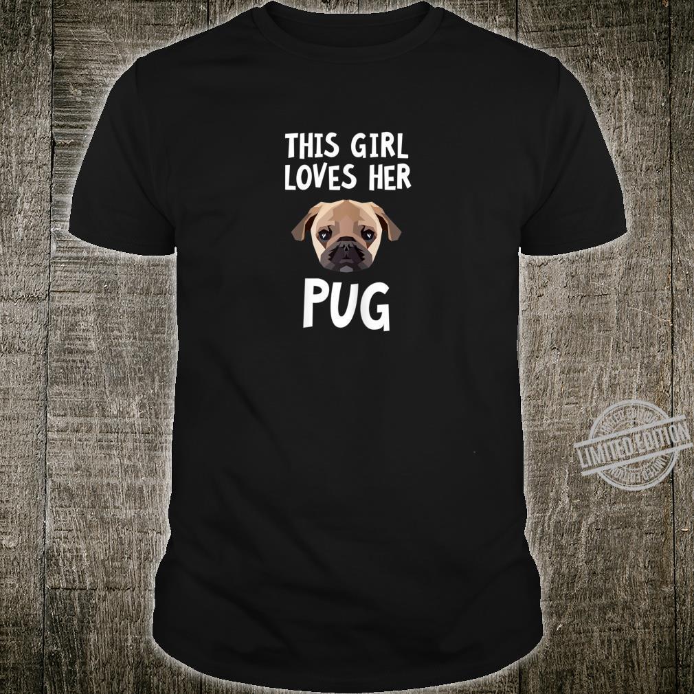 This Girl Loves Her Pug Dog Slogan Shirt