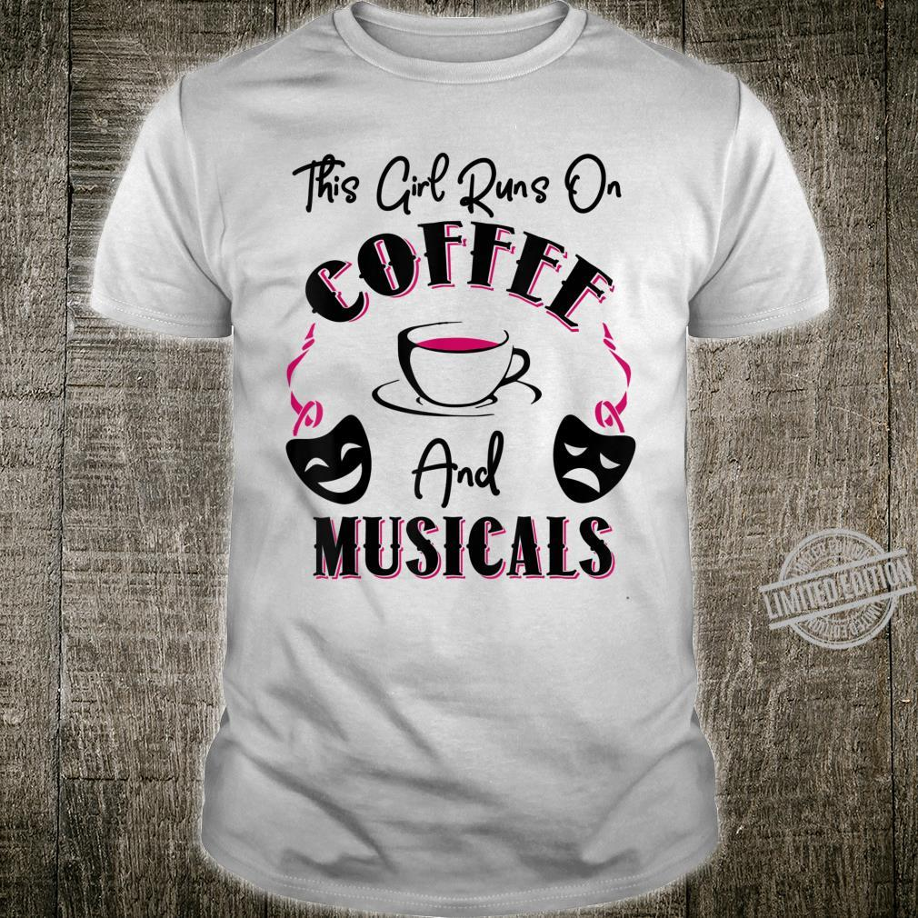 This Girl Runs on Coffee and Musicals Broadway Shirt