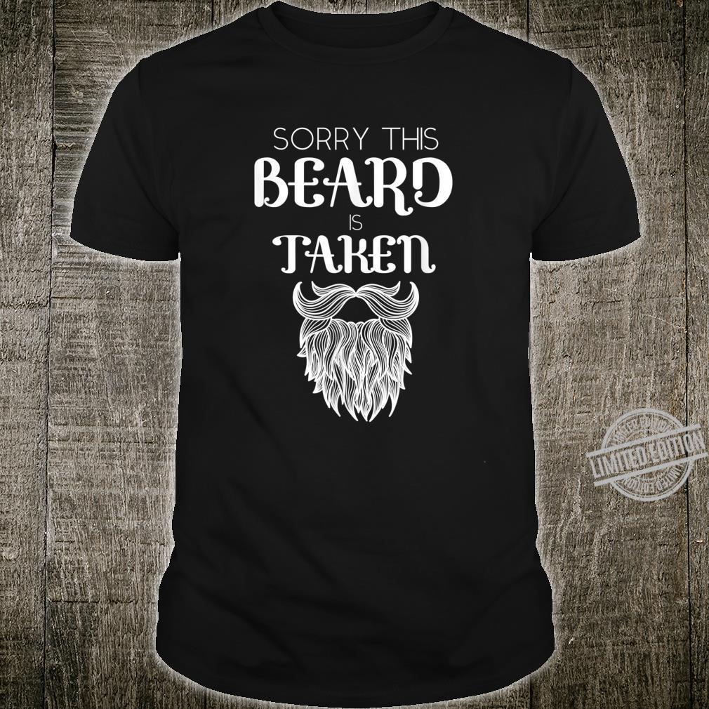 This beard is taken shirt, valentine's day boyfriend Shirt