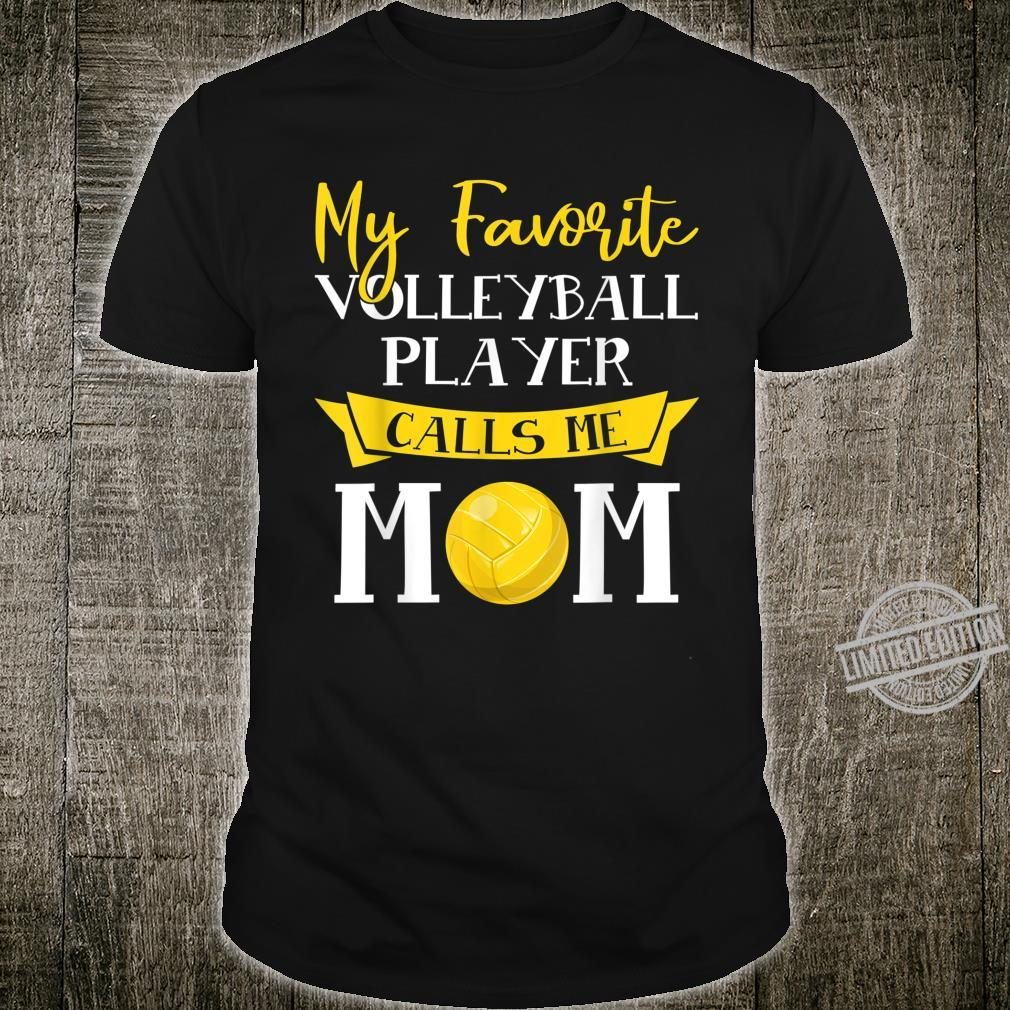 Volleyball Mother My Favorite Volleyball Player Calls Me Mom Shirt