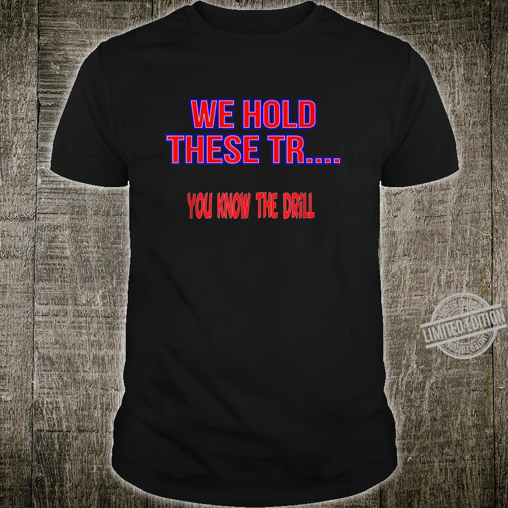 We Hold These Tr... Shirt