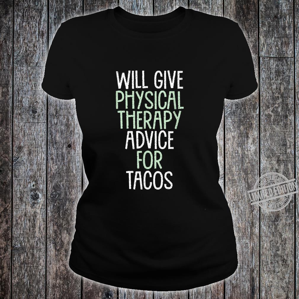Will Give Physical Therapy Advice for Tacos Therapist Shirt ladies tee