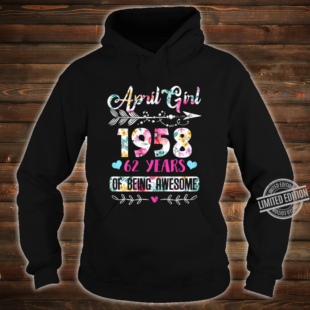 Womens April 1958 62 Years of Being Awesome April Girl Shirt hoodie