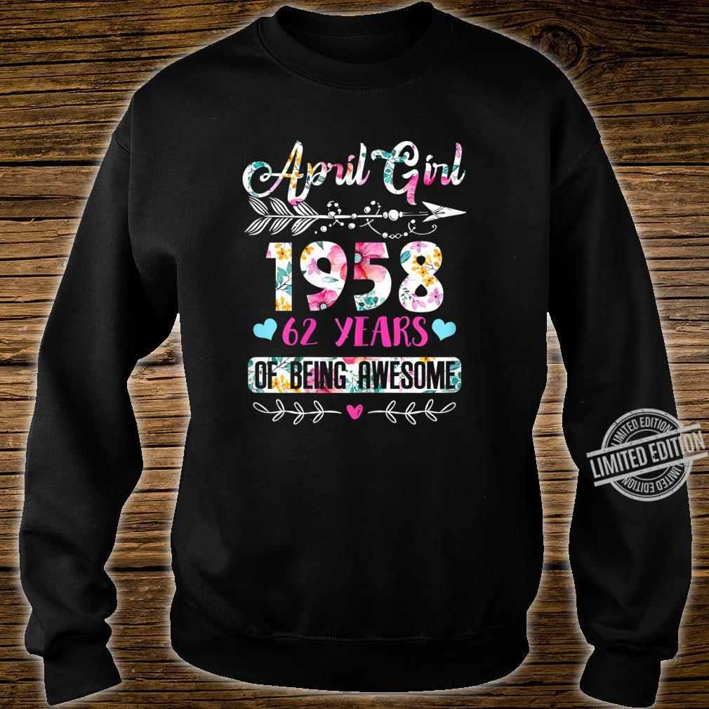 Womens April 1958 62 Years of Being Awesome April Girl Shirt sweater