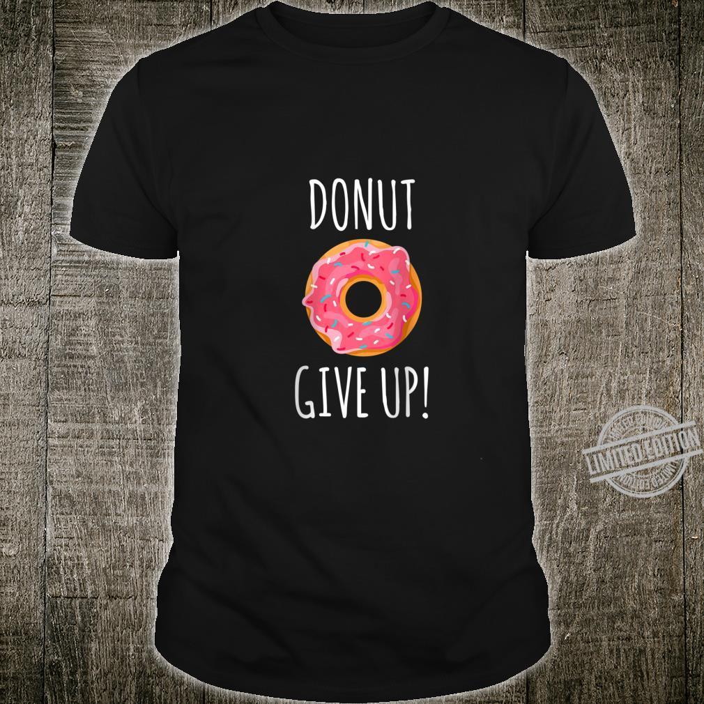 Womens Fitness Donut Give Up Gym Workout Shirt