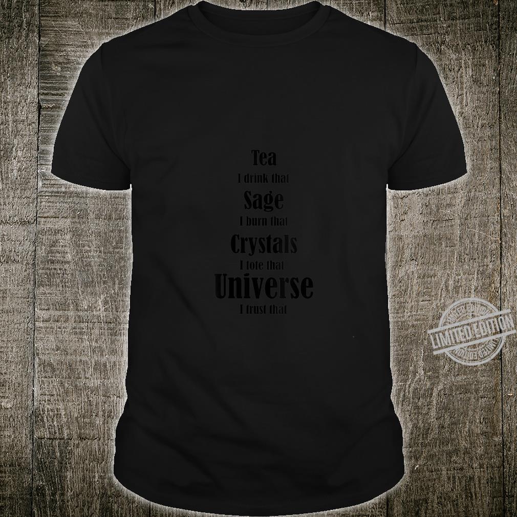 Womens Girls Mystical Metaphysical Sage, Crystals, Tea, Universe Shirt