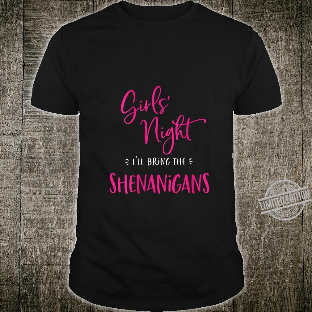 Womens Girls Night I'll Bring The Shenanigans Matching Party Shirt