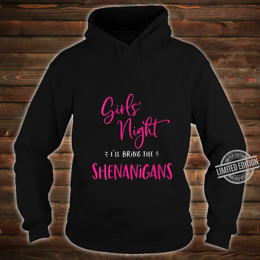 Womens Girls Night I'll Bring The Shenanigans Matching Party Shirt hoodie
