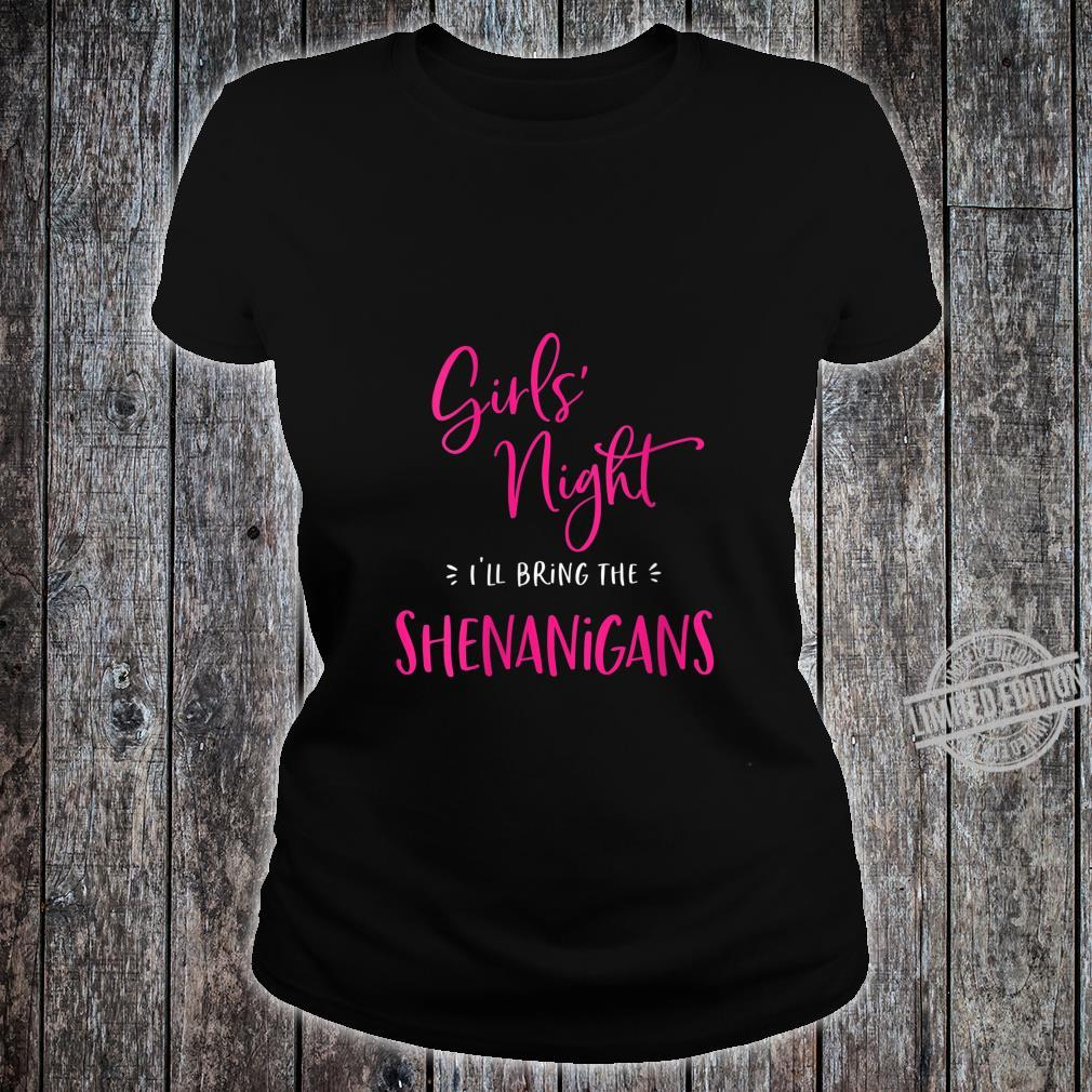 Womens Girls Night I'll Bring The Shenanigans Matching Party Shirt ladies tee