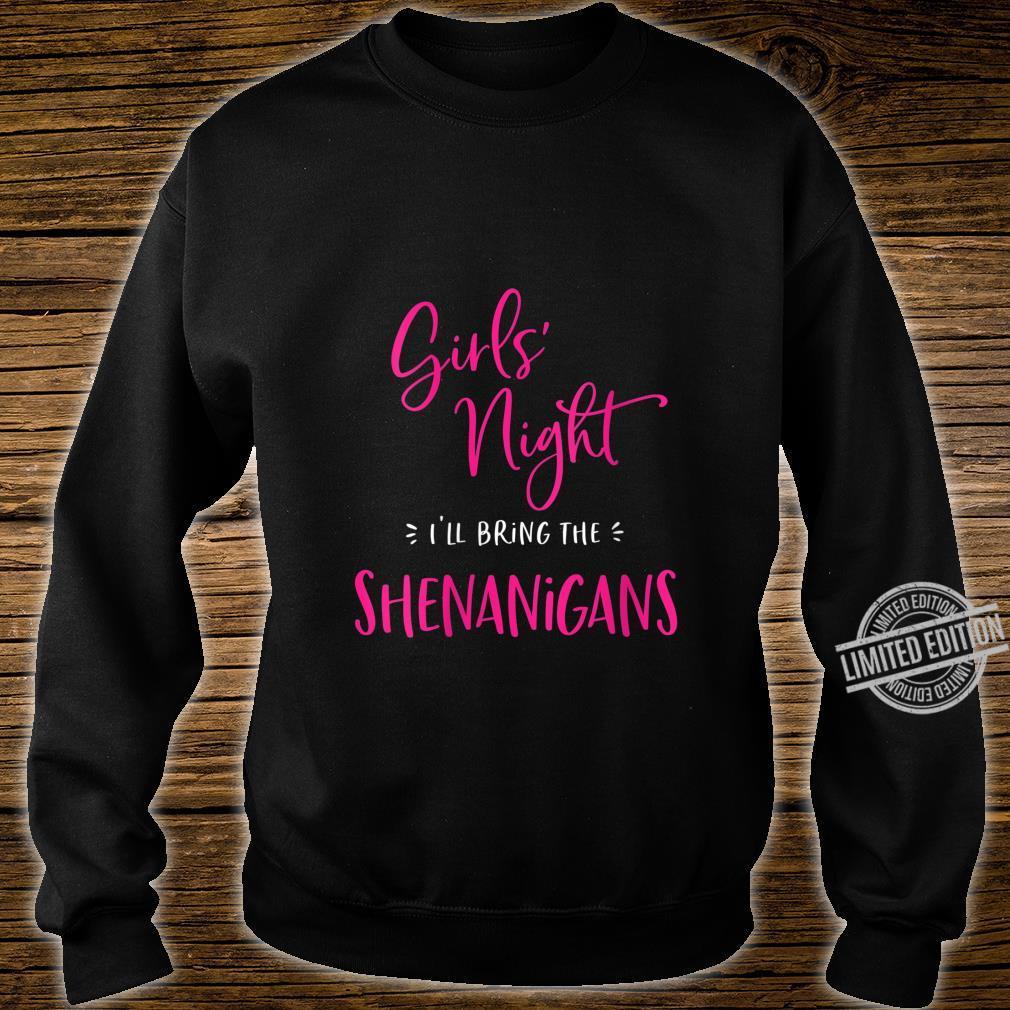 Womens Girls Night I'll Bring The Shenanigans Matching Party Shirt sweater